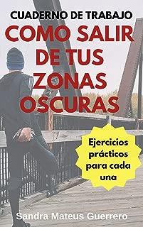 Como salir de tus Zonas Oscuras: Ejercicios prácticos para cada una (Spanish Edition)