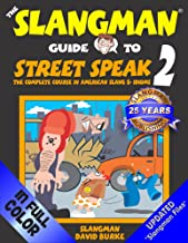 The Slangman Guide to STREET SPEAK 2: The Complete Course in American Slang & Idioms