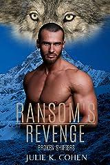 Ransom's Revenge: Wolf Shifter Romance: Broken Shifters Kindle Edition