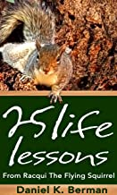 25 Life Lessons from Racqui the Flying Squirrel