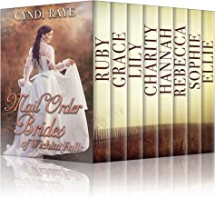 Mail Order Brides Of Wichita Falls Volume 1 (Ruby, Grace, Lily, Charity, Hannah, Rebecca, Sophie, Ellie)