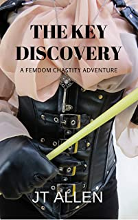The Key Discovery: A Femdom Chastity Adventure