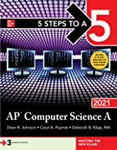 5 Steps to a 5: AP Computer Science A 2021 (5 Steps to a 5 AP Computer Science)