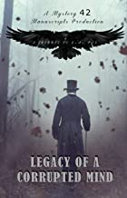 Legacy of a Corrupted Mind: A Tribute to E.A. Poe