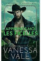 Apprends-Moi Les Ficelles (L'Enchère aux Célibataires, La Série t. 1) Format Kindle
