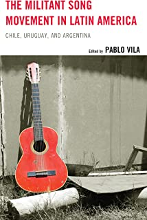 The Militant Song Movement in Latin America: Chile, Uruguay, and Argentina (English Edition)