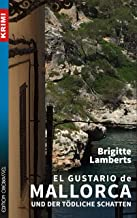 El Gustario de Mallorca und der tödliche Schatten (Krimi 55