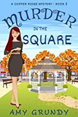 Murder in the Square: A Copper Ridge Mystery - Book 3 Kindle Edition
