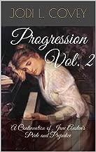 Progression Vol. 2: A Continuation of Jane Austen's Pride and Prejudice