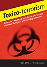 Toxico-terrorism: Emergency Response and Clinical Approach to Chemical, Biological, and Radiological Agents: Emergency Response and Clinical Approach to Chemical, Biological and Radiological Agents