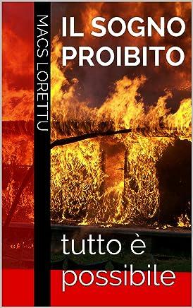 Il sogno proibito: tutto è possibile (La fiamma del bene Vol. 1)