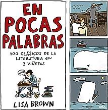 En pocas palabras. 100 clásicos de la literatura en 3 viñetas (GRAPHIC) (Spanish Edition)