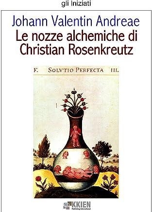 Le nozze alchemiche di Christian Rosenkreutz (gli Iniziati)