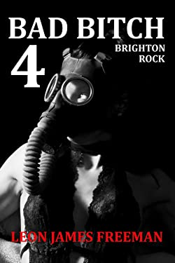 BAD BITCH 4: Brighton Rock (Nina Kelly Book 4) Book 9 coming soon. (Bad Bitch:Nina Kelly Series)