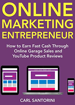 Online Marketing Entrepreneur: How to Earn Fast Cash Through Online Garage Sales & YouTube Product Reviews (English Edition)