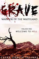 Grave: Warrior of the Wasteland: Welcome to Hell (Survival of the Strongest Book 1) Kindle Edition