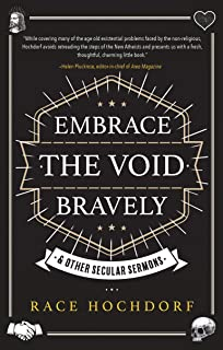 Embrace The Void Bravely: & Other Secular Sermons (English Edition)