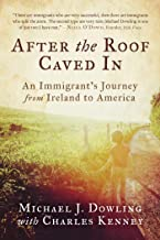 After the Roof Caved In: An Immigrant's Journey from Ireland to America