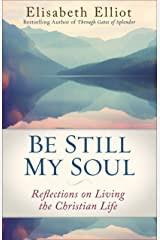 Be Still My Soul: Reflections on Living the Christian Life (English Edition) eBook Kindle