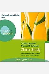 China Study: Die wissenschaftliche Begründung für eine vegane Ernährungsweise Audible Audiobook