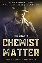 The Crafty Chemist Matter - Short Stories with a Quick Impact: For Mystery Lovers of Short Stories with a Twist (Billy Hat...