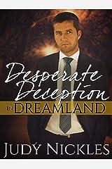 Desperate Deception in Dreamland (The Dreamland Series Book 2) Kindle Edition