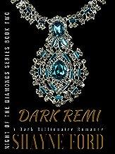 DARK REMI: A Dark Billionaire Romance (NIGHT OF THE DIAMONDS SERIES Book 2)