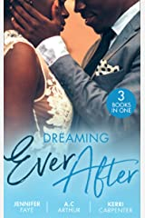 Dreaming Ever After: Safe in the Tycoon's Arms / One Perfect Moment / Bidding on the Bachelor Kindle Edition