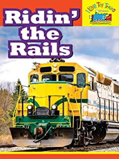 I Love Toy Trains - Ridin' the Rails