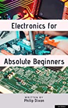 Electronics for Absolute Beginners (English Edition)