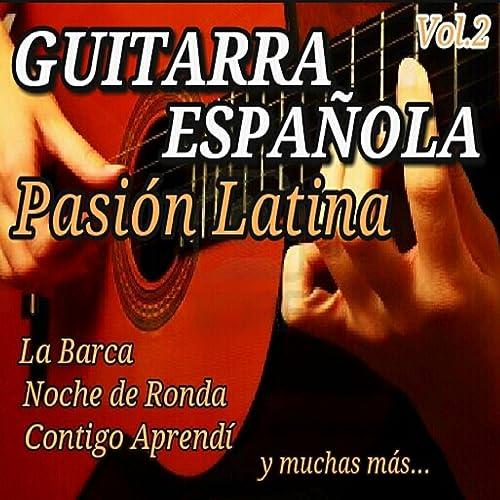 Guitarra Española Pasion Latina, Vol. 2