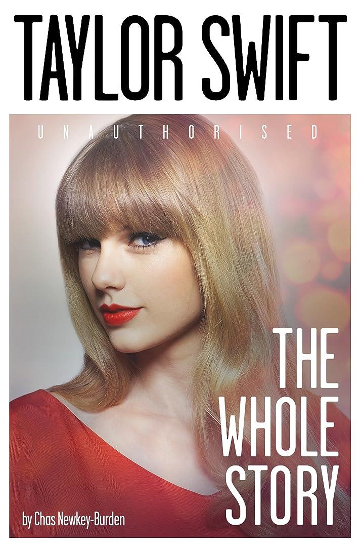 孤独卒業押すTaylor Swift: The Whole Story (English Edition)