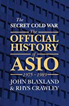 The Secret Cold War: The Official History of ASIO 1975-1989