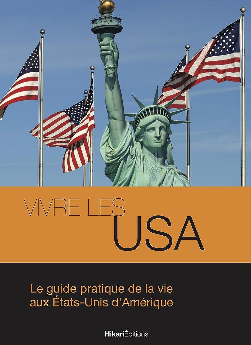 殺人者レーダーホラーVivre les USA: Le guide pratique de la vie aux états-Unis d'Amérique (Vivre le Monde) (French Edition)