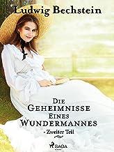 Die Geheimnisse eines Wundermannes - Zweiter Teil (German Edition)