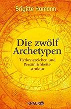 Die zwölf Archetypen: Tierkreiszeichen und Persönlichkeits