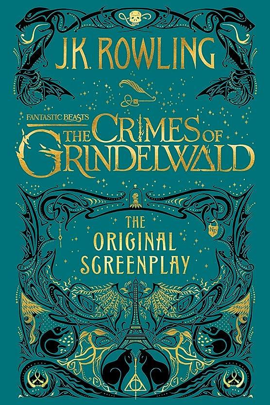 ベース絶対に試すFantastic Beasts: The Crimes of Grindelwald - The Original Screenplay (English Edition)