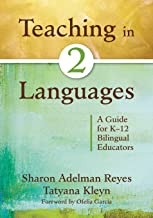 Teaching in Two Languages: A Guide for K–12 Bilingual Educators (NULL)