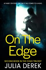 ON THE EDGE (The Child Trilogy Book 2) Kindle Edition