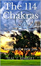 The 114 Chakras: Health is the new you