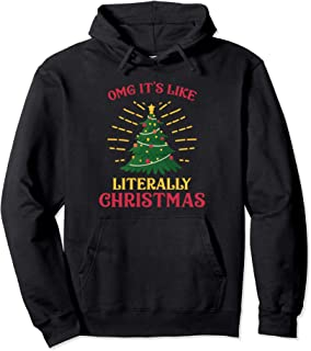 OMG It's Like Literally Christmas Funny Excited Lit Tree Pullover Hoodie