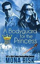 A Bodyguard For The Princess (Modern Princes Series Book 2)