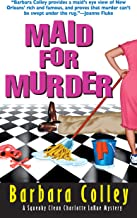 Maid For Murder (A Charlotte LaRue Mystery Book 1)