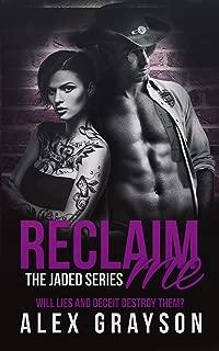 Reclaim Me (The Jaded Series, Book Two)