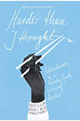Harder Than I Thought: Adventures of a Twenty-First Century Leader Kindle Edition