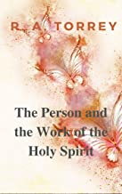 The Person and the Work of the Holy Spirit(Annotated)