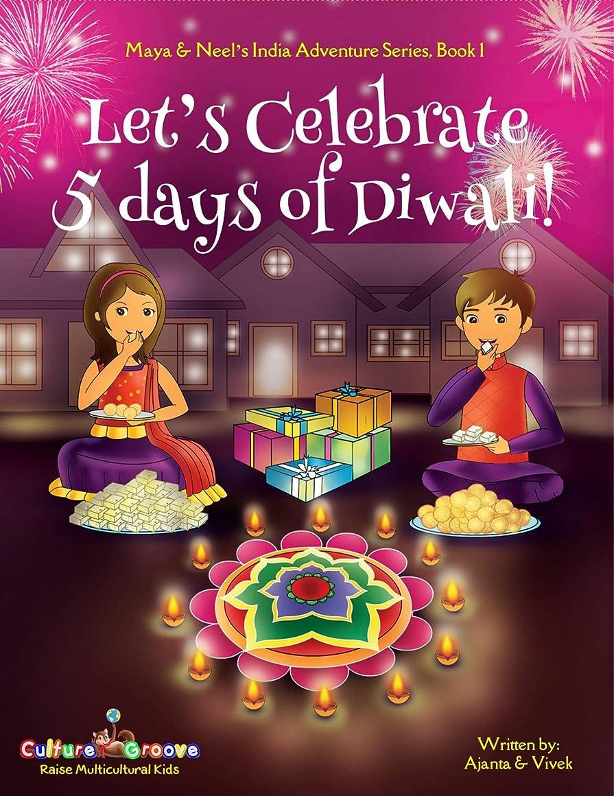 十二ピック望まないLet's Celebrate 5 Days of Diwali! (Maya & Neel's India Adventure Series, Book 1) (English Edition)