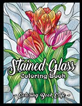 Stained Glass Coloring Book: An Adult Coloring Book Featuring Beautiful Stained Glass Flower Designs for Stress Relief and Relaxation