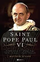 Saint Pope Paul VI: Celebrating the 262nd Pope of the Roman Catholic Church
