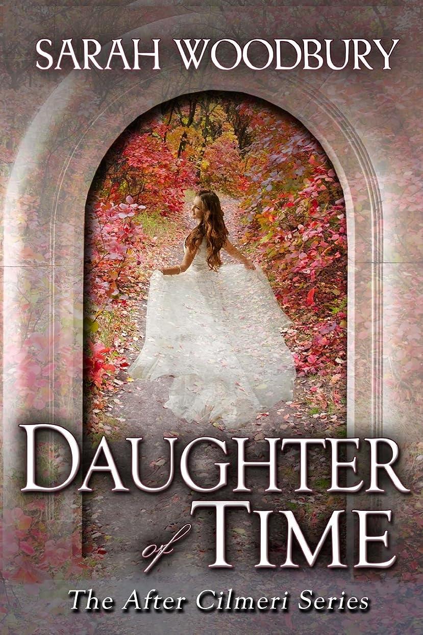 現実ディスコ特異なDaughter of Time (The After Cilmeri Series)